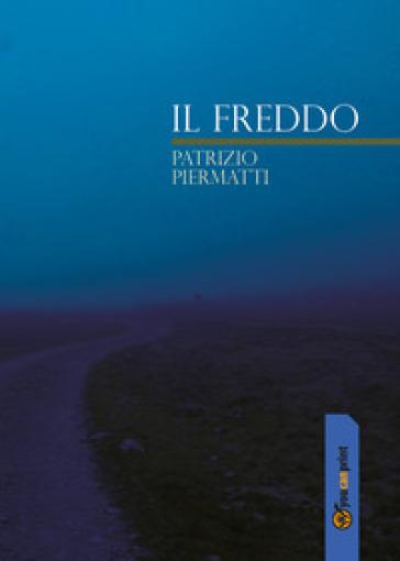 Il freddo - Patrizio Piermatti  