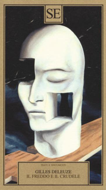 Il freddo e il crudele - Gilles Deleuze | Rochesterscifianimecon.com