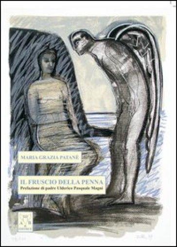 Il fruscio della penna - Maria Grazia Patanè |