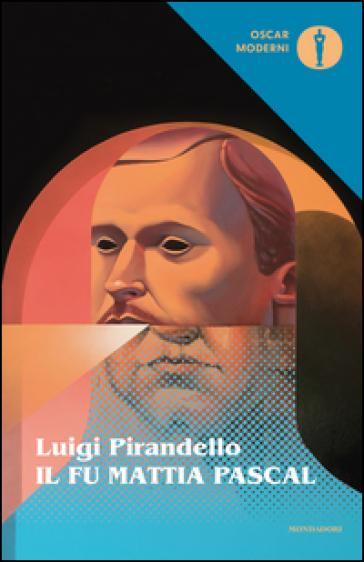 Il fu Mattia Pascal - Luigi Pirandello | Ericsfund.org