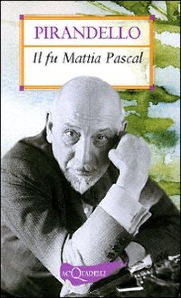 Il fu Mattia Pascal - Luigi Pirandello | Kritjur.org