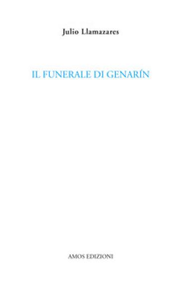 Il funerale di Genarin - Julio Llamazares |