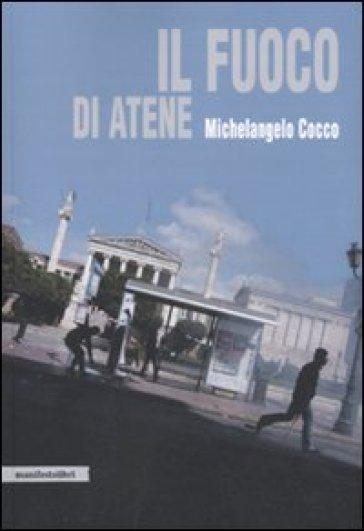Il fuoco di Atene - Michelangelo Cocco | Rochesterscifianimecon.com