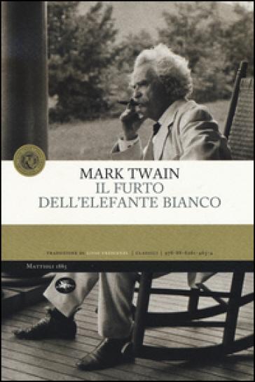 Il furto dell'elefante bianco - Mark Twain  