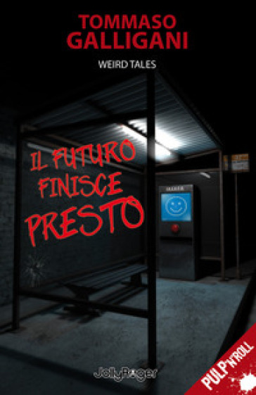 Il futuro finisce presto - Tommaso Galligani  