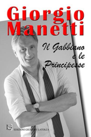 Il gabbiano e le principesse - Giorgio Manetti |