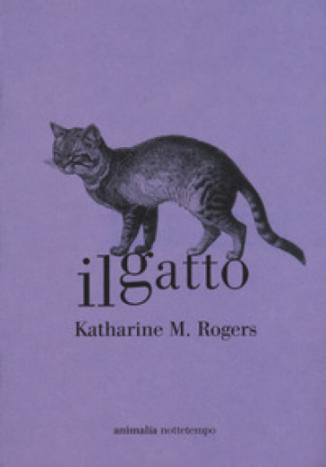 Il gatto - Katharine M. Rogers |