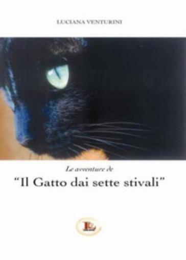 Il gatto dai sette stivali - LUCIANA VENTURINI |
