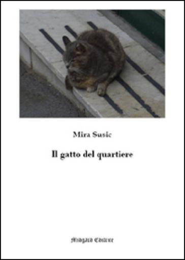 Il gatto del quartiere - Mira Susic |