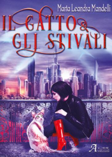 Il gatto & gli stivali - Marta Leandra Mandelli |