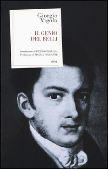 Il genio del Belli - Giorgio Vigolo | Thecosgala.com