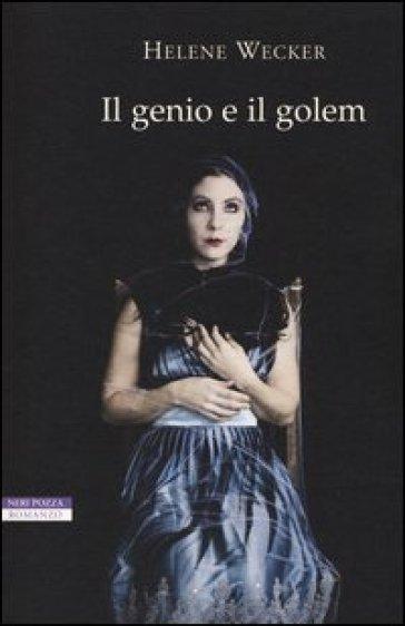 Il genio e il golem - Helene Wecker |