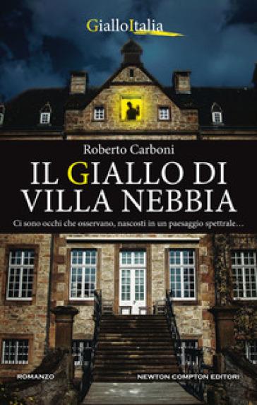 Il giallo di Villa Nebbia - Roberto Carboni   Jonathanterrington.com