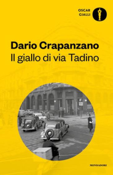 Il giallo di via Tadino - Dario Crapanzano | Jonathanterrington.com