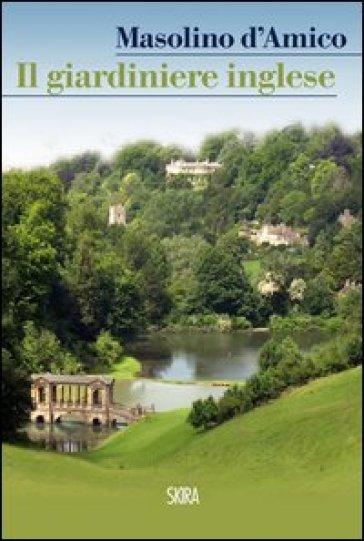 Il giardiniere inglese - Masolino D'Amico pdf epub