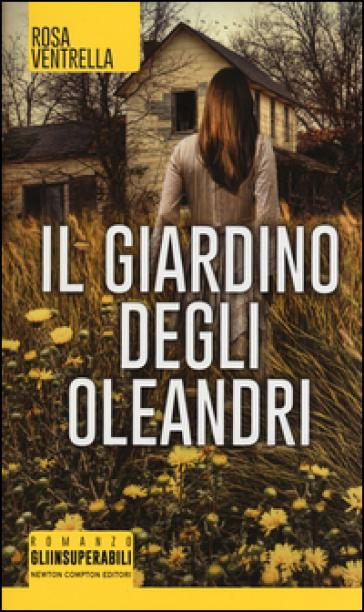 Il giardino degli oleandri - Rosa Ventrella |