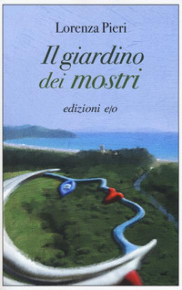 Il giardino dei mostri - Lorenza Pieri |