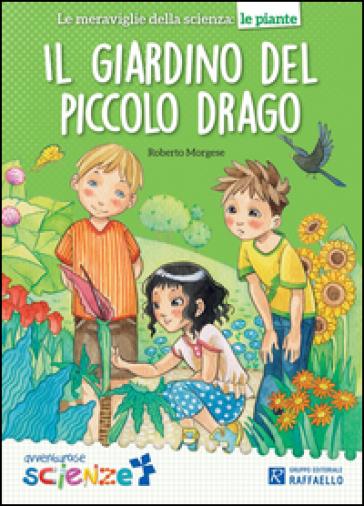 Il giardino del piccolo drago - Roberto Morgese |