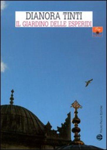Il giardino delle esperidi - Dianora Tinti pdf epub