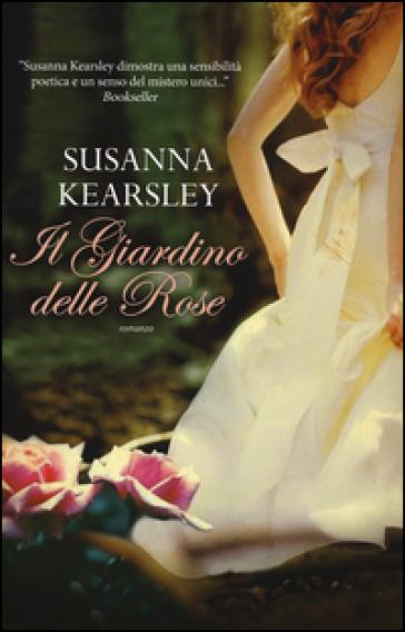 Il giardino delle rose - Susanna Kearsley  
