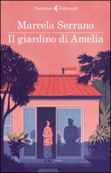 Il giardino di Amelia - Marcela Serrano |