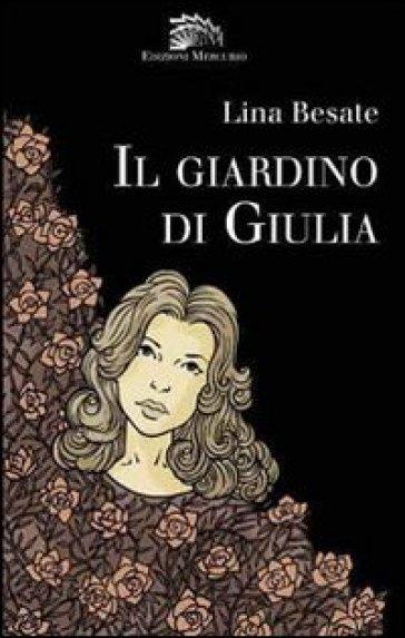 Il giardino di Giulia - Lina Besate | Kritjur.org