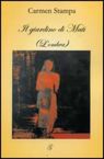 Il giardino di Matì (L'ombra) - Carmen Stampa  