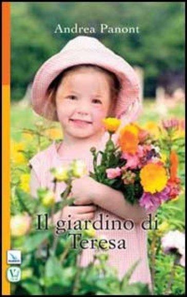Il giardino di Teresa - Andrea Panont |