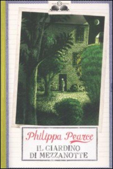 Il giardino di mezzanotte philippa pearce libro mondadori store - Il giardino di mezzanotte ...