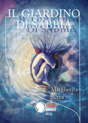 Il giardino di sabbia - Margherita Altea | Thecosgala.com