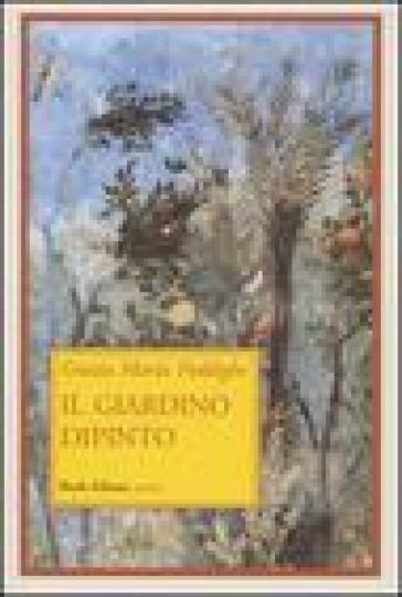 Il giardino dipinto - Grazia Maria Poddighe pdf epub