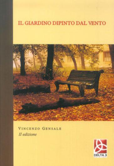 Il giardino dipinto dal vento - Vincenzo Gensale pdf epub