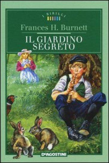 Il giardino segreto frances eliza hodgson burnett libro mondadori store - Il giardino segreto banana ...