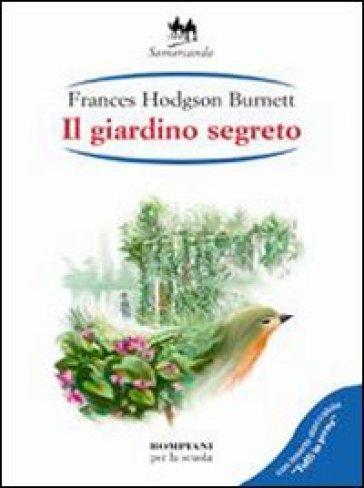 Il giardino segreto - Frances Eliza Hodgson Burnett |
