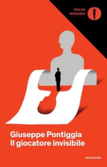 Il giocatore invisibile - Giuseppe Pontiggia |