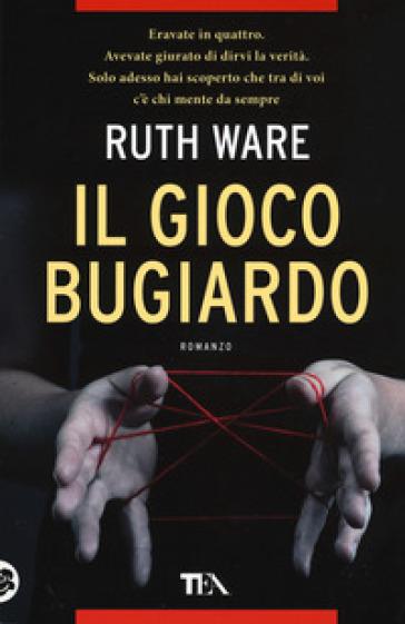 Il gioco bugiardo - Ruth Ware |
