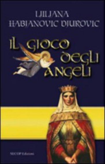 Il gioco degli angeli - Ljiljana Habjanovic Djurovic   Kritjur.org