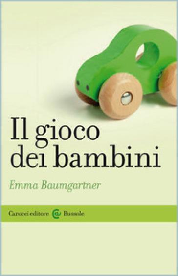 Il gioco dei bambini - Emma Baumgartner  