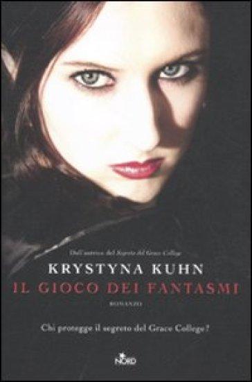 Il gioco dei fantasmi - Krystyna Kuhn   Rochesterscifianimecon.com