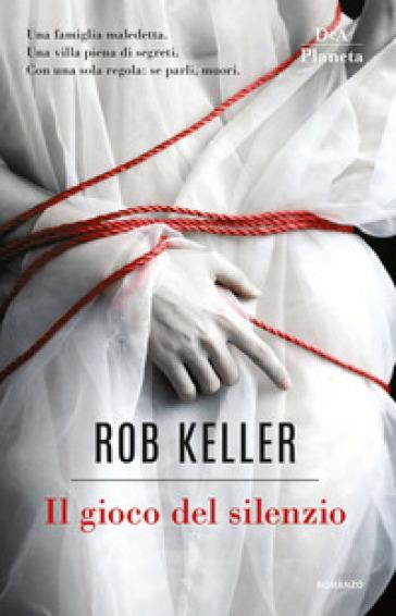 Il gioco del silenzio - Rob Keller | Jonathanterrington.com