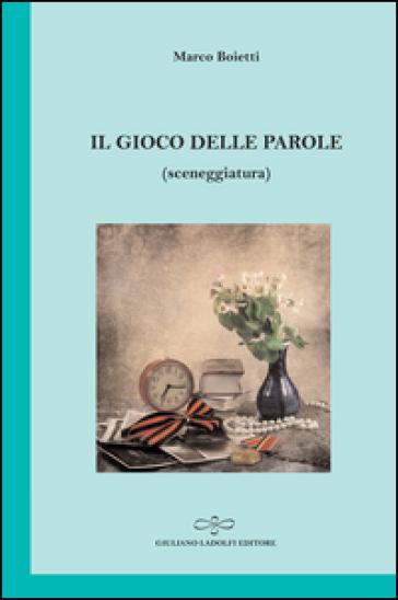 Il gioco delle parole marco boietti libro mondadori store - Il giardino delle parole libro ...