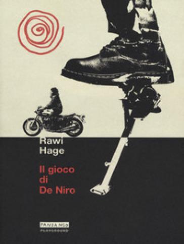 Il gioco di De Niro - Rawi Hage | Rochesterscifianimecon.com