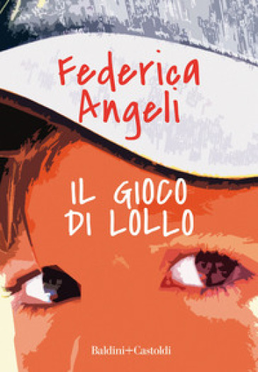 Il gioco di Lollo - Federica Angeli |