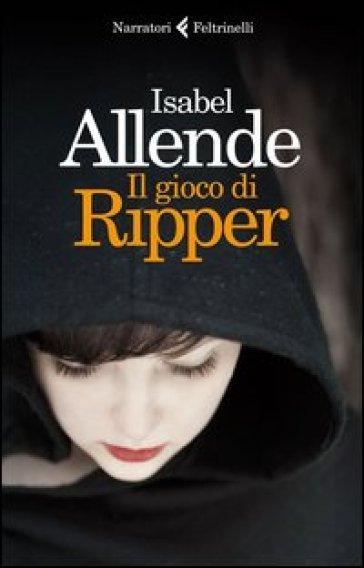 Il gioco di Ripper - Isabel Allende   Rochesterscifianimecon.com