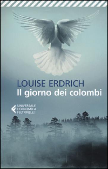 Il giorno dei colombi - Louise Erdrich |