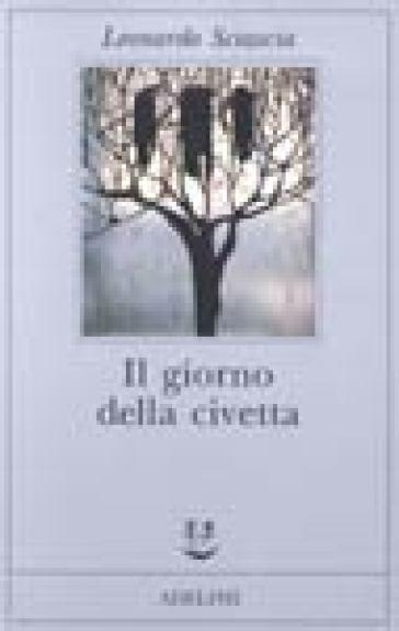 Il giorno della civetta - Leonardo Sciascia | Kritjur.org