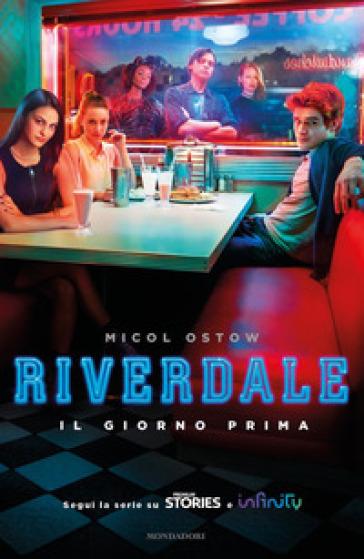 Il giorno prima. Riverdale - Micol Ostow |