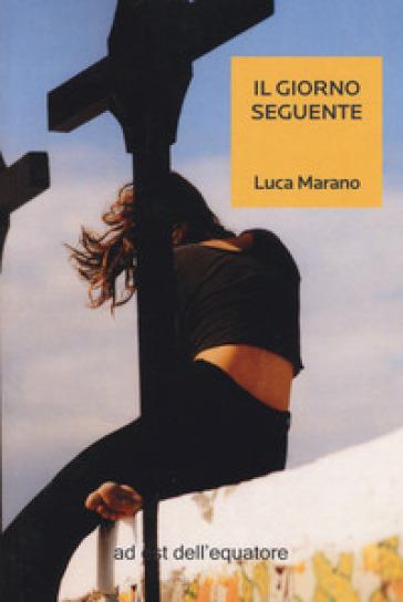 Il giorno seguente - Luca Marano   Ericsfund.org