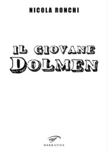 Il giovane Dolmen - Nicola Ronchi |