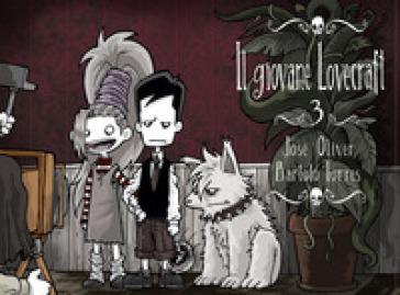 Il giovane Lovecraft. 3. - José Oliver |